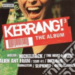 KERRANG! THE ALBUM cd musicale di KERRANG 3