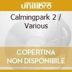 CALMING PARK II cd musicale di ARTISTI VARI