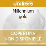 Millennium gold cd musicale