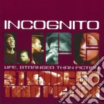 LIFE,STRANGER THAN FICTION cd musicale di INCOGNITO