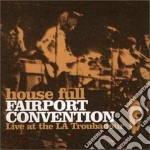 LIVE AT THE TROUBADOUR (REMAST.) cd musicale di FAIRPORT CONVENTION