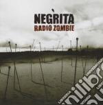 RADIO ZOMBIE cd musicale di NEGRITA