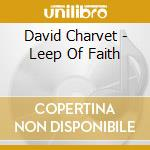 Leap of faith cd musicale di David Charvet
