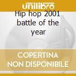Hip hop 2001 battle of the year cd musicale di Artisti Vari