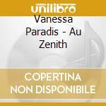 Vanessa Paradis - Au Zenith cd musicale di Vanessa Paradis