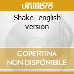 Shake -english version cd musicale di Zucchero