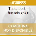 Tabla duet - hussain zakir cd musicale di Zakir hussain & ustad alla rak