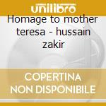 Homage to mother teresa - hussain zakir cd musicale di Ustad amjad ali khan/zakir hus