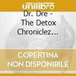 THE DETOX CHRONICLEZ VOL.2                cd musicale di Dre Dr