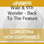 Back to the f. 10 cd musicale di WALE & 9TH WONDER