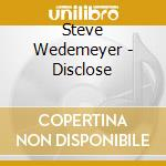 Disclose cd musicale di Wedemeyer Steve