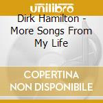 MORE SONGS FROM MY LIFE                   cd musicale di HAMILTON DIRK