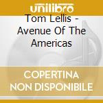Avenue of the americans cd musicale di Tom Lellis