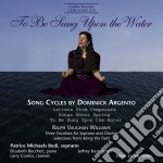 To be sung upon the water, letters from cd musicale di Dominick Argento