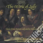 Jean Baptiste Lully - The World Of Lully: Armide, Overture  Persee, Air  Ballet Des Plaisirs, Serenade cd musicale di Jean-baptiste Lully