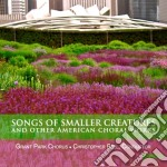 Songs of smaller creatures and other ame cd musicale di Miscellanee
