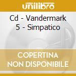 CD - VANDERMARK 5 - SIMPATICO cd musicale di VANDERMARK 5