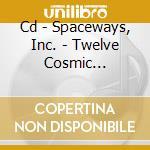 CD - SPACEWAYS, INC. - TWELVE COSMIC STANDARDSBY SUN RA & FUNKA cd musicale di Inc. Spaceways