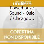 OSLO / CHICAGO: BREAKS cd musicale di Sound Powerhouse