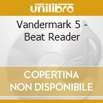 BEAT READER                               cd musicale di VANDERMARK
