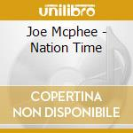 CD - MCPHEE, JOE - NATION TIME cd musicale di Joe Mcphee