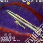 CD - SUN RA - SPACESHIP LULLABY (1954-60) cd musicale di Ra Sun