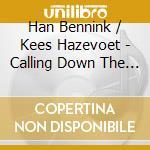 CALLING DOWN THE FLEVO SPIRIT             cd musicale di BENNINK/HAZEVOET