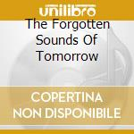 THE FORGOTTEN SOUNDS OF TOMORROW cd musicale di ERSATZ AUDIO
