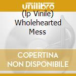 (LP VINILE) WHOLEHEARTED MESS                         lp vinile di BEAR IN HEAVEN
