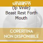 (LP VINILE) BEAST REST FORTH MOUTH                    lp vinile di BEAR IN HEAVEN