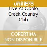 LIVE AT CIBOLO CREEK COUNTRY CLUB cd musicale di HUBBARD RAY WYLIE