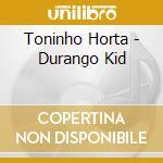 Durango kid cd musicale di Toninho Horta