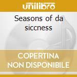 Seasons of da siccness cd musicale di Brotha lynch hung