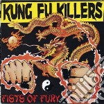Fists of fury cd musicale di Kung fu killers