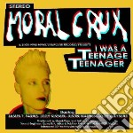 I was a teenage teenag cd musicale di Crux Moral