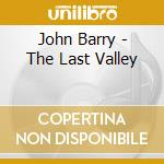 The last valley cd musicale di John Barry