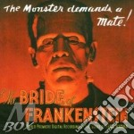 Franz Waxman - The Bride Of Frankenstein cd musicale di O.S.T.