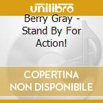 STAND BY FOR ACTION! - LA MUSICA DI BARR  cd musicale di Berry Gray
