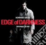 EDGE OF DARKNESS                          cd musicale di Howard Shore