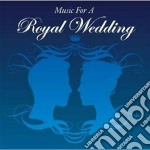Music for a royal wedding cd musicale di Artisti Vari