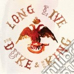 LONG LIVE THE DUKE & THE KING             cd musicale di DUKE & THE KING