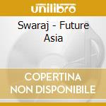 SWARAJ-FUTURE ASIAN BEAT cd musicale di ARTISTI VARI