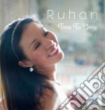 Ruhan - Time To Grow cd musicale di Ruhan