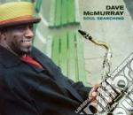 SOUL SEARCHING                            cd musicale di David Mcmurray