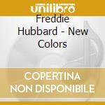 NEW COLORS cd musicale di Freddie Hubbard