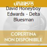 Delta bluesman cd musicale di Homeyboy Edwards