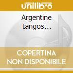 Argentine tangos... cd musicale di Buenos aires madriga