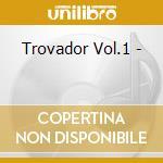 TROVADOR VOL.1 - cd musicale di AFRICANDO