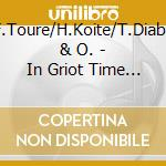 In griot time string mali - cd musicale di A.f.toure/h.koite/t.diabate &