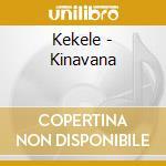 Kinavana cd musicale di Kekele